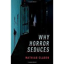 Why Horror Seduces