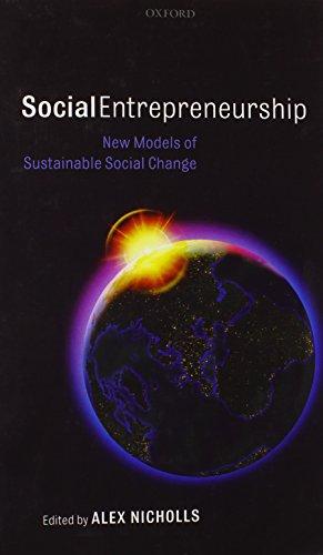 Social Entrepreneurship: New Models of Sustainable Social Change