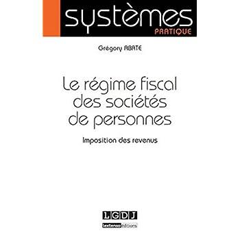 Le Régime fiscal des sociétés de personnes. Imposition des revenus