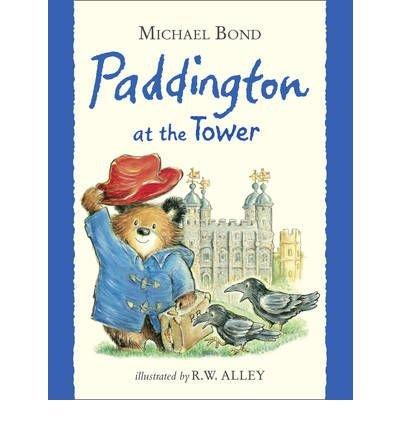 [(Paddington at the Tower )] [Author: Michael Bond] [Jun-2011]