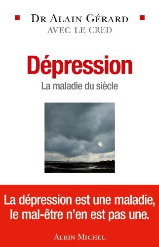 Dépression : La maladie du siècle (ESSAIS DOC.) par Dr Alain Gérard