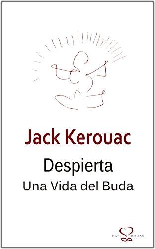 Despierta : una vida del Buda por Jack Kerouac