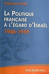 La politique française à l'égard d'Israël (1946-1959)