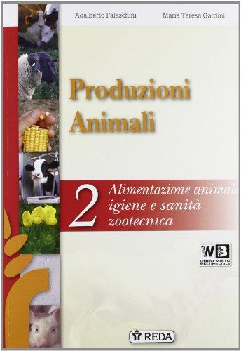 Corso di produzioni animali. Per gli Ist. tecnici e professionali. Con e-book. Con espansione online: 2