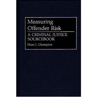 [ Measuring Offender Risk: A Criminal Justice Sourcebook Literature; 38 By ( Author ) Oct-1993 Hardcover