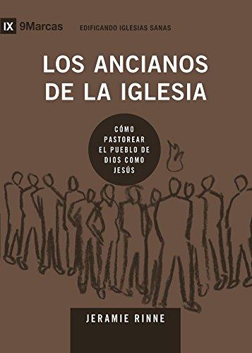 Los Ancianos de la Iglesia (Church Elders) 9Marks (Edificando Iglesias Sanas (Spanish)) por Jeramie Rinne