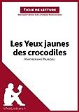 Les Yeux jaunes des crocodiles de Katherine Pancol (Fiche de lecture): Résumé complet et analyse détaillée de l'oeuvre