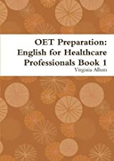 Oet Preparation: English for Healthcare Professionals Book 1