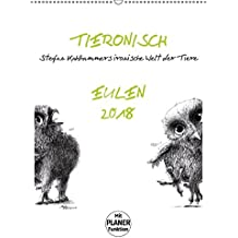 Tieronisch Eulen (Wandkalender 2018 DIN A2 hoch): Stefan Kahlhammers fabelhaft gezeichnete Tierwelt (Familienplaner, 14 Seiten ) (CALVENDO Tiere)