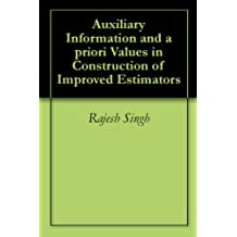 Auxiliary Information and a priori Values in Construction of Improved Estimators (English Edition)