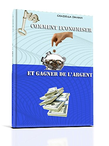 Comment Economiser Et Gagner De L'Argent