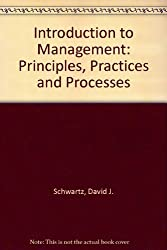 Introduction to Management: Principles, Practices and Processes by David J. Schwartz (1980-06-19)