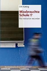 Missbrauchte Schule!?: Die Institution neu erden by Dirk Kutting (2010-10-06)