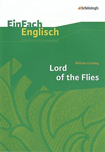 EinFach Englisch Unterrichtsmodelle. Unterrichtsmodelle für die Schulpraxis: EinFach Englisch Unterrichtsmodelle: William Golding: Lord of the Flies