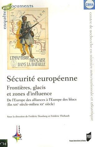 Sécurité européenne, frontières, glacis et zones d'influence : De l'Europe des alliances à l'Europe des blocs (fin XIXe siècle - milieu XXe siècle)