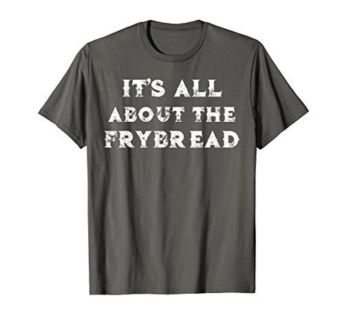 Alles dreht sich um das Frybread Indian Frybread TShirt T-Shirt