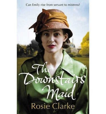 [(The Downstairs Maid)] [ By (author) Rosie Clarke ] [July, 2014]