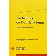 Andre Gide Ou L'art De La Fugue: Musique Et Litterature (Bibliotheque Gidienne, Band 5)