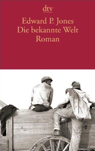 Die bekannte Welt: Roman