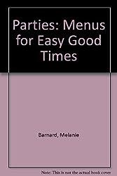 Parties!: Menus for Easy Good Times by Melanie Barnard (1992-10-03)