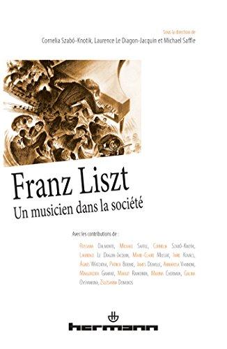 Franz Liszt: Un musicien dans la sociét...