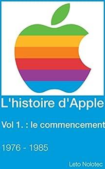 L'histoire d'Apple Volume 1 : le commencement 1976 - 1985 par [Nolotec, Leto]