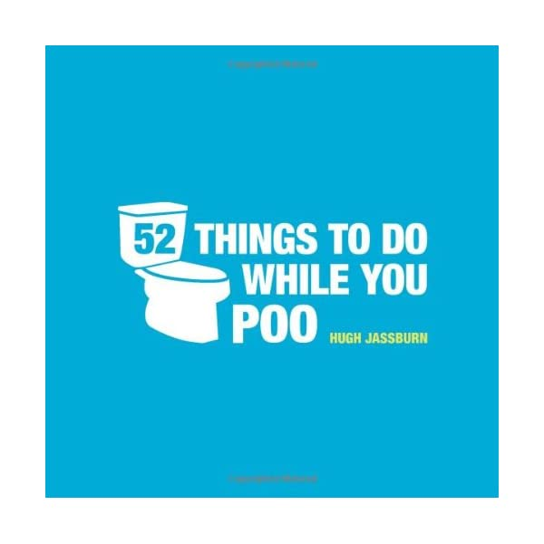 52 Things To Do While You Poo 41y4K7mDp9L