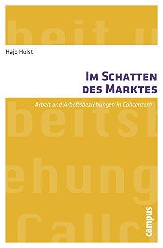 Im Schatten des Marktes: Arbeit und Arbeitsbeziehungen in - Call-center-programm