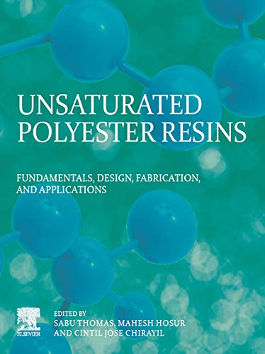 Unsaturated Polyester Resins: Fundamentals, Design, Fabrication, and Applications (English Edition) -