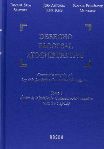 Derecho procesal administrativo: Comentarios integrales a la Ley de la Jurisdicción Contencioso-Administrativa: 7