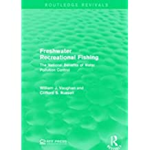 Freshwater Recreational Fishing: The National Benefits of Water Pollution Control