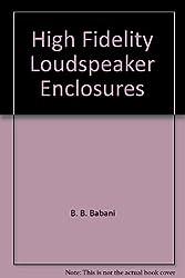 High Fidelity Loudspeaker Enclosures