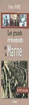 Les grands évènements de la Marne par Dehaye