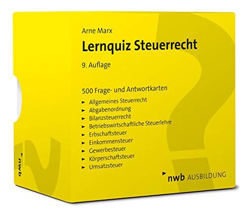Lernquiz Steuerrecht: 500 Lernkarten mit Fragen und Antworten. Allgemeines Steuerrecht.Abgabenordnung. Bilanzsteuerrecht.