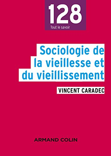 Sociologie de la vieillesse et du vieillissement par Vincent Caradec
