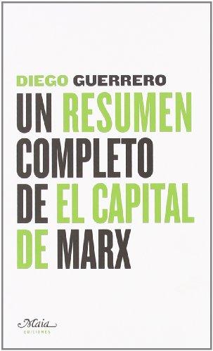 Resumen Completo De El Capital De (Claves para comprender la economía) por Diego Guerrero Jiménez
