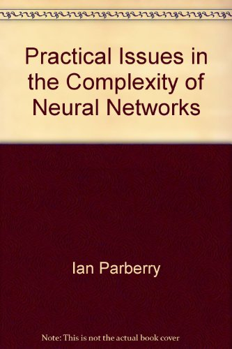Practical Issues in the Complexity of Neural Networks