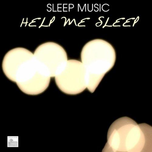 Sleep Music - Help Me Sleep, U...