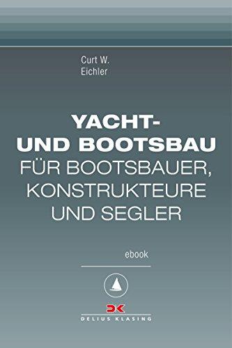 Yacht- und Bootsbau: Für Bootsbauer, Konstrukteure und Segler, Maritime E-Bibliothek Band 6 (Yacht-band)
