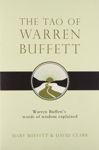 The Tao of Warren Buffett: Warren Buffett's Words of Wisdom por Mary Buffett