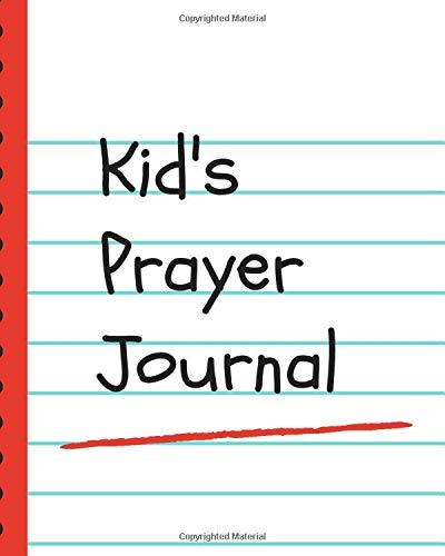 Kid\'s Prayer Journal: Prayer Worship and Praise for Little Ones   Church groups   Prayer Chain   Gratitude   Faith Based   Homeschooling Christian ... School Teachers   Bible Study   Gift Under 10