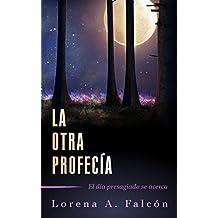 La otra profecía: El día presagiado se acerca. (Spanish Edition)