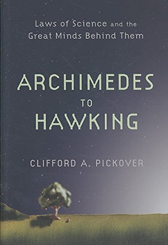 [From Archimedes to Hawking: Laws of Science and the Great Minds Behind Them] (By: Clifford A. Pickover) [published: July, 2008]