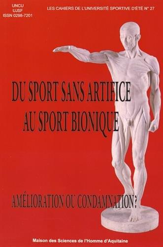 Du Sport Sans Artifice au Sport Bionique. Amelioration Ou Condamnatio N?