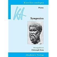 Platon: Symposion (Klassiker Auslegen, Band 39)