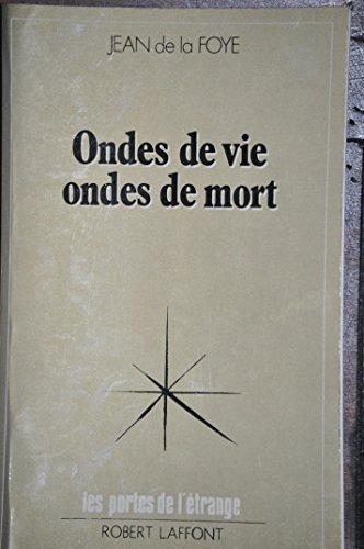 Ondes De Vie ondes De Mort par Jean de La Foye