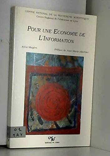 Pour une économie de l'information par Anne Mayère, Centre national de la recherche scientifique (France). Centre régional de publication de Lyon (Broché)