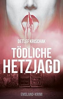 Tödliche Hetzjagd: Späte Rache (Emsland-Krimi 4) (German Edition) by [Krischak, Detlef]