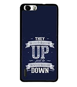 PrintVisa Designer Back Case Cover for Huawei Honor 6 (Typography Build you Up Knock Down Text Quote)