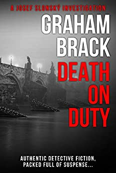 Death On Duty: Authentic detective fiction, packed full of suspense (Josef Slonský Investigations Book 3) (English Edition) van [Brack, Graham]